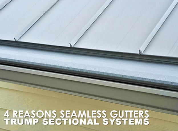 Reasons Seamless Gutters Trump Sectional Systems