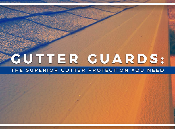 Gutter Guards: The Superior Gutter Protection You Need