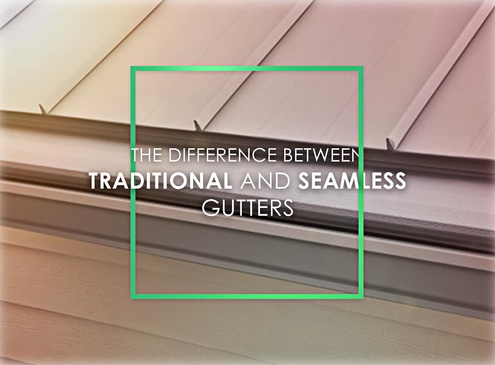 The Difference Between Traditional And Seamless Gutters