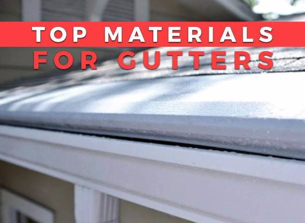 Top Materials for Gutters